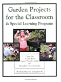 Garden Projects for the Classroom and Special Learning Programs, Hank Bruce and Tomi Jill Folk, 0970596219