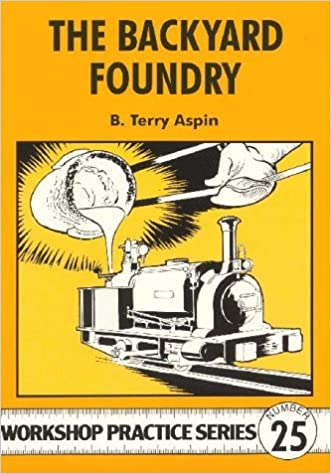 Book The Backyard Foundry (Workshop Practice) by B. Terry Aspin (1998-01-03)
