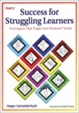 Success for Struggling Learners, Peggy Campbell-Rush, 1884548474