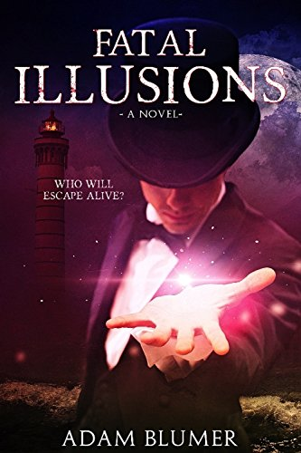Fatal Illusions - Four women ... missing. All it took was rope and his bare hands. by [Blumer, Adam]