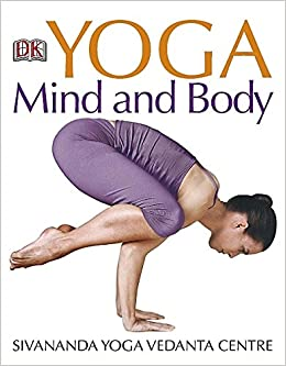 Yoga Mind and Body (Dk Living): Amazon.es: Sivananda Yoga ...