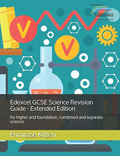 (Edexcel GCSE Science Revision Guide - Extended Edition: for higher and foundation, combined and separate science)