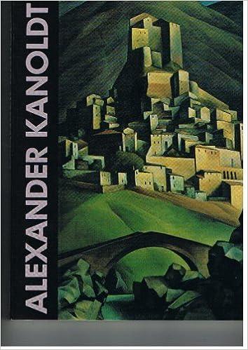 Alexander Kanoldt, 1881-1939: Gema?lde, Zeichnungen, Lithographien (German Edition), Kanoldt, Alexander