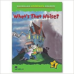 MCHR 4 Whats That Noise? int : Level 4 Macmillan Childrens Readers International - 9781405057196: Amazon.es: C. Read: Libros en idiomas extranjeros