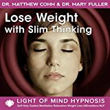 Lose Weight with Slim Thinking Hypnosis Guided Meditation Relaxation Weight Loss Affirmations NLP