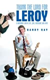Thank the Lord for Leroy, Randy Ray, 1462712479