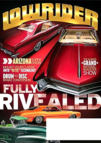 LOWRIDER Magazine August 2016 Arizona Super Show, 1965 Buick Riviera Cover pdf epub