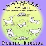 Animals in My Life | Pamela Douglas