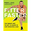 Fitter Faster: The Smart Way to Get in Shape in Just Minutes a Day