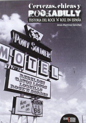 CERVEZAS, CHICAS Y ROCKABILLY. HISTORIA DEL ROCK'N'ROLL EN ESPAÑA