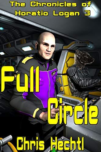 (Full Circle (The Horatio Logan Chronicles Book 3))