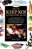 How to Keep Koi: An Essential Guide (Interpet Handbooks)