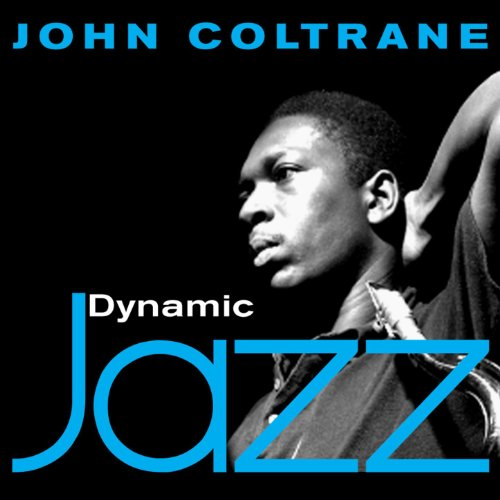 Dynamic Jazz - John Coltrane