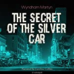 The Secret of the Silver Car (Anthony Trent 2) | Wyndham Martyn