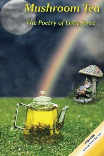 Passage Mushroom (Mushroom Tea - The Poetry of Erika Joyce (Volume 1))