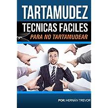 TARTAMUDEZ: Técnicas Fáciles para no Tartamudear