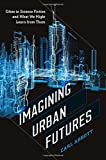 img - for Imagining Urban Futures: Cities in Science Fiction and What We Might Learn from Them book / textbook / text book