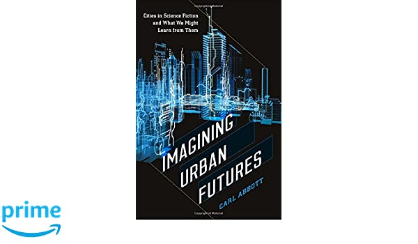 Amazon Imagining Urban Futures Cities In Science Fiction And
