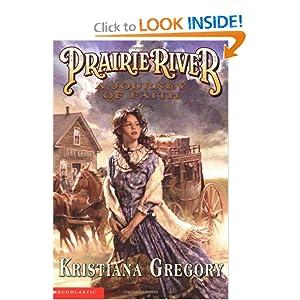 Prairie River: Journey of Faith, A Kristiana Gregory