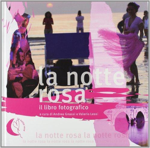 La notte rosa. Ediz. illustrata A. Gnassi