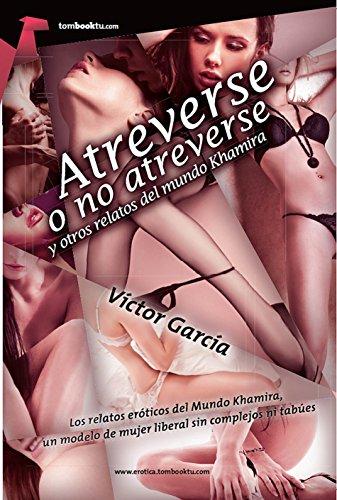 Atreverse o no atreverse y otros relatos del Mundo Khamira (Spanish Edition)