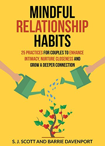 Mindful Relationship Habits: 25 Practices for Couples to Enhance Intimacy, Nurture Closeness, and Grow a Deeper Connection cover