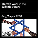 Human Work in the Robotic Future | Andrew McAfee