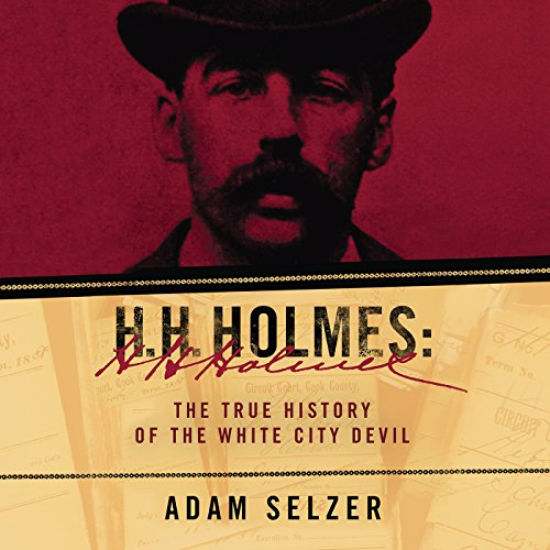 H. H. Holmes: The True History of the White City Devil Audiobook [Free Download by Trial] thumbnail
