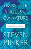 """The Better Angels of Our Nature The Decline of Violence in History and Its Causes"" av Steven Pinker"