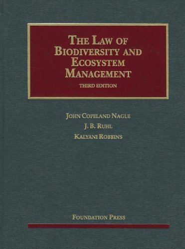 The Law of Biodiversity and Ecosystem Management (University Casebook Series)