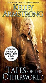 Tales of the Otherworld (The Otherworld Series Book 2) by [Armstrong, Kelley]