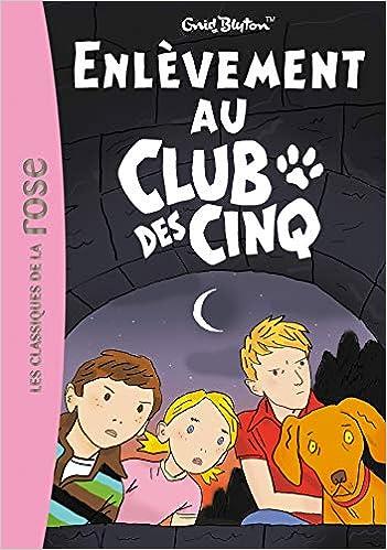 Club Des Cinq Le T 15 Enlevement Au Club Des Cinq Enid