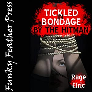 Tickled in Bondage by the Hitman Audiobook