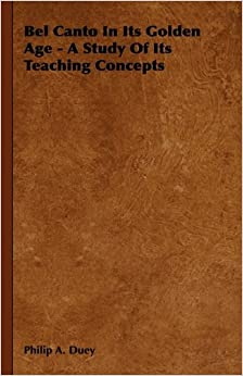 Book Bel Canto in Its Golden Age - A Study of Its Teaching Concepts