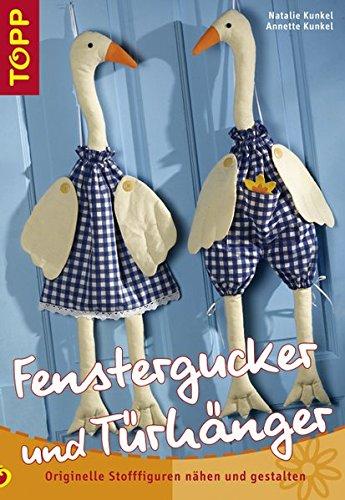 Fenstergucker und Türhänger: Originelle Stofffiguren nähen und gestalten. Diese witzigen Stofffiguren haben den Durchblick!
