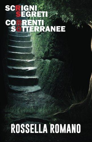 Scrigni Segreti Correnti Sotterranee: Tutti i Racconti (Italian Edition) -