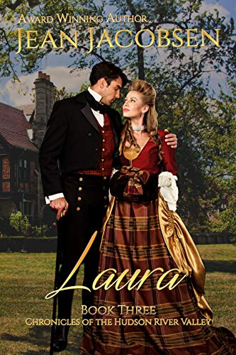 Laura: American Historical romance (Chronicles of the Hudson River Valley Book 3)