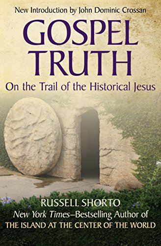 Gospel Truth: On the Trail of the Historical Jesus (The City At The Center Of The World)