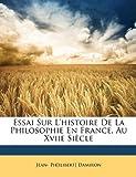 essai sur l histoire de la philosophie en france au xviie si?cle french edition