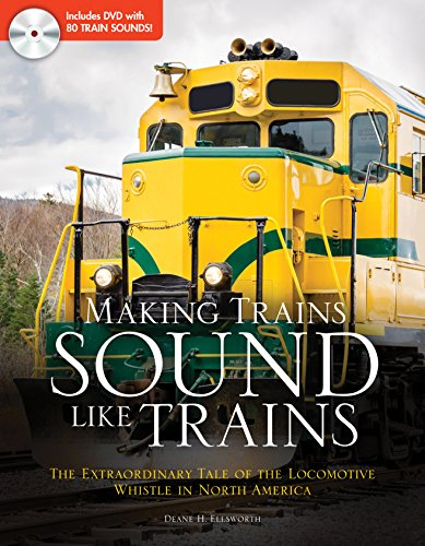 Making Trains Sound Like Trains: The Extraordinary Tale of the Locomotive Whistle in North America