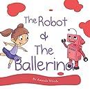 The Robot & The Ballerina