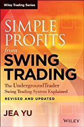 Simple Profits from Swing Trading: The UndergroundTrader Swing Trading System Explained