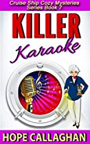 KILLER KARAOKE: A CRUISE SHIP COZY MYSTERY (CRUISE SHIP CHRISTIAN COZY MYSTERIES SERIES BOOK 7)