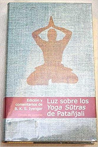 Luz Sobre Los Yoga Sutras De Patañjali: Amazon.es: Ed ...