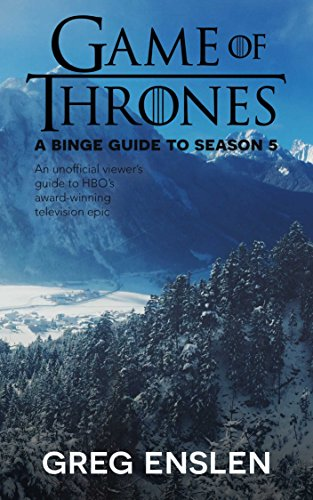 Game of Thrones: A Binge Guide to Season 5