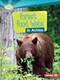 Forest Food Webs in Action (Searchlight Books) (Searchlight Books: What is a Food Web?)