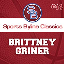 Sports Byline: Brittney Griner Speech by Ron Barr Narrated by Ron Barr