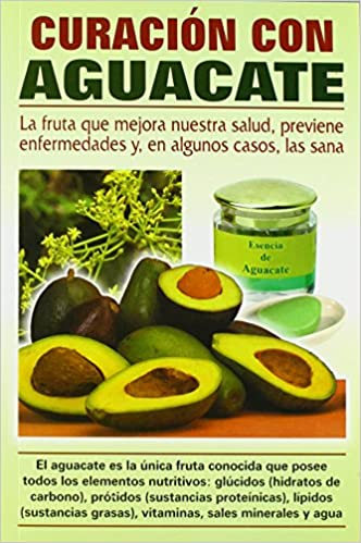 Curacion con Aguacate (Spanish Edition) (Spanish) 1st Edition
