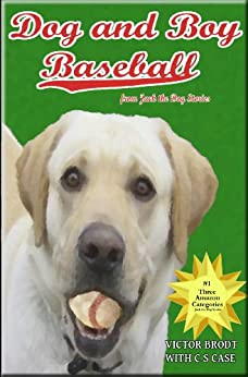 Dog and Boy Baseball (Jack the Dog) by [Brodt, Victor, Case, C. S.]