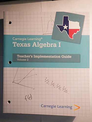 Carnegie Learning Texas Algebra 1 - Teachers Implementation Guide - Volume 2 -  Carnerie Learning, Teacher's Edition, Paperback